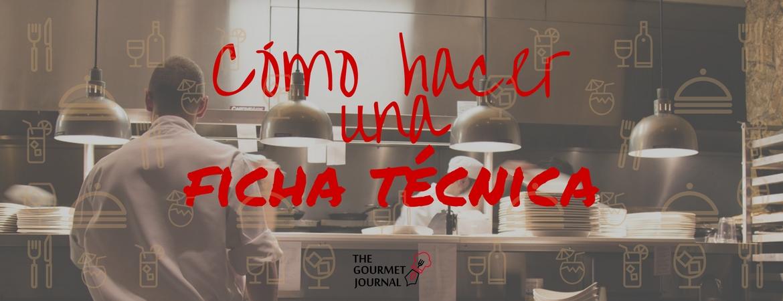 Cómo hacer la ficha técnica de un plato | The Gourmet Journal ...