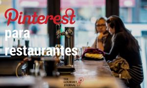 Por qué un restaurante debe añadir Pinterest en su estrategia de redes sociales
