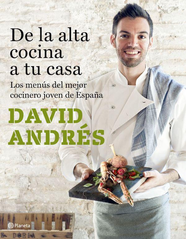 """""""De la alta cocina a tu casa"""", el primer libro de David Andrés"""